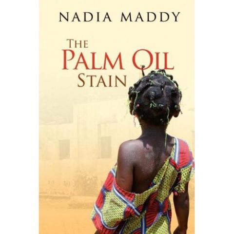 The Palm Oil Stain by Nadia Maddy